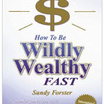 How To Be Wildly Wealthy Fast, A Fantastic Read For The Holidays