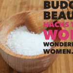 Budget Beauty Hacks That Work