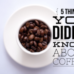 5 Things You Didn't Know About Coffee
