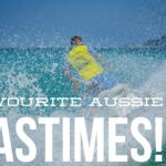 4 Favourite Aussie Pastimes