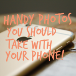 Handy Photos You Should Take With Your Phone!