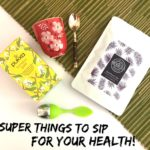 Super Things To Sip For Your Health!